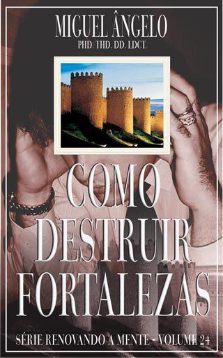 COMO DESTRUIR FORTALEZAS