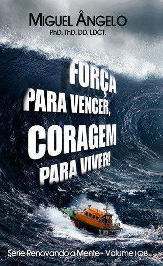 FORÇA PARA VENCER, CORAGEM PARA VIVER