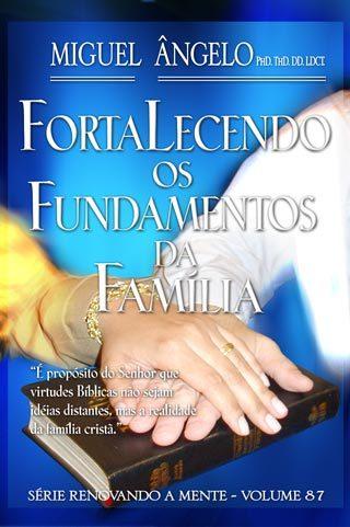 FORTALECENDO OS FUNDAMENTOS DA FAMÍLIA