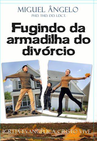 FUGINDO DA ARMADILHA DO DIVÓRCIO