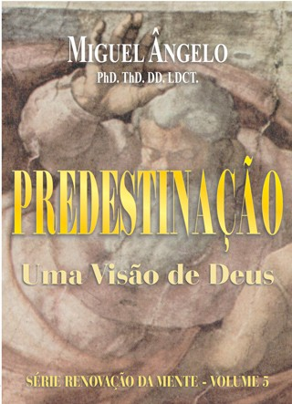PREDESTINAÇÃO UMA VISÃO DE DEUS