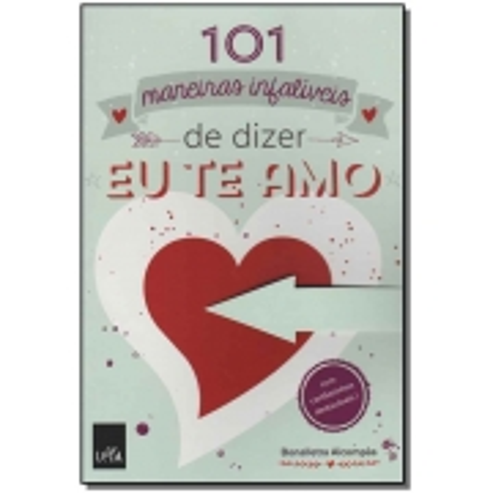 101 Maneiras Infalíveis de Dizer Eu Te Amo