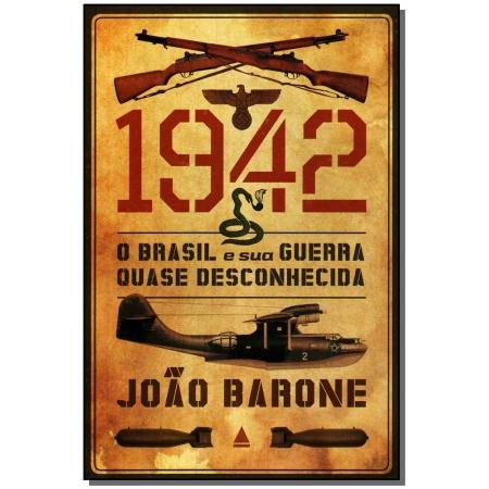 1942 - o Brasil e Sua Guerra