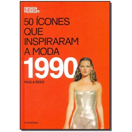 50 Ícones Que Inspiraram a Moda - 1990