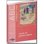 ABC DA AGRICULTURA FAMILIAR: CRIACAO DE GALINHAS C