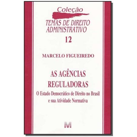 Agências Reguladoras - o Estado de Direito Democrático no Brasil e Sua  Atividade Normativa