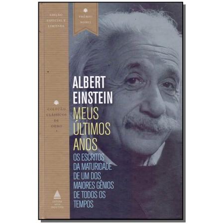 Albert Einstein - Meus Últimos Anos