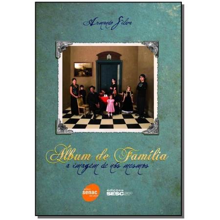 Album de família - A imagem de nos mesmos