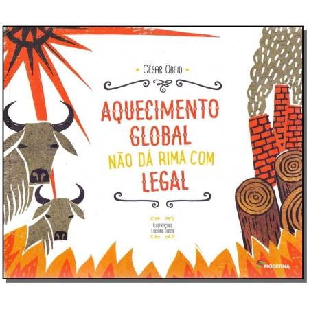 Aquecimento Global Nao Dá Rima Com Legal -