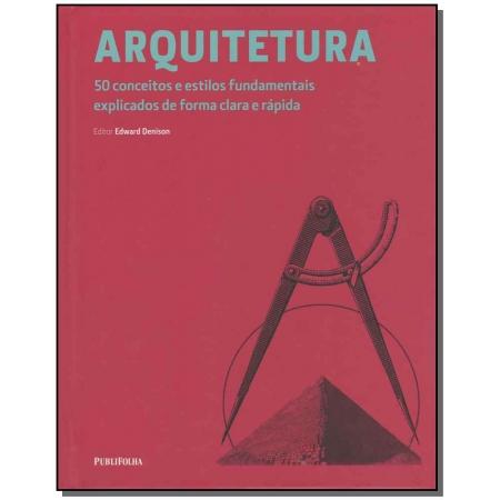 Arquitetura - 50 Conceitos e Estilos Fundamentais