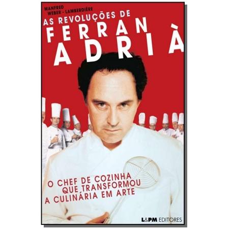 As revoluções de Ferran Adrià