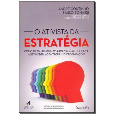 Ativista da Estratégia, O - (Alta Books)