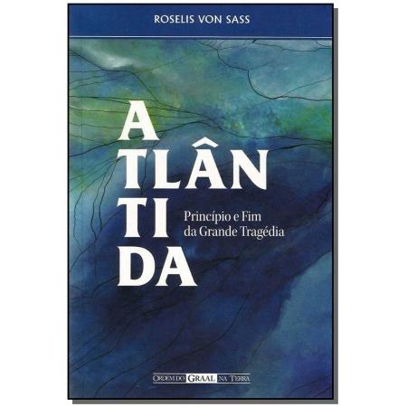 Atlântida: Princípio e Fim da Grande Tragédia