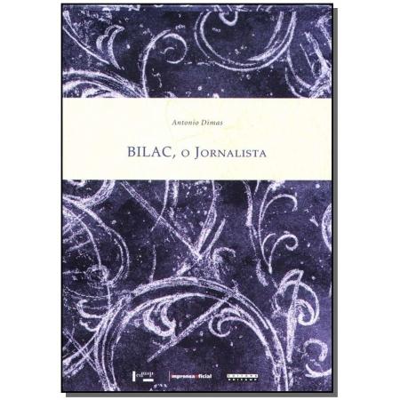 Bilac, o Jornalista - Crônicas Vol. 1 e 2 e Ensaios