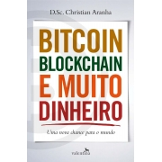 Bitcoin, Blockchain e Muito Dinheiro