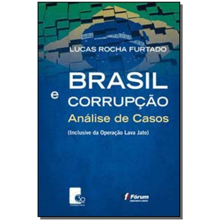 Brasil e Corrupção - Análise de Casos
