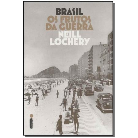 Brasil - Os Frutos Da Guerra
