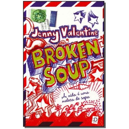 Broken Soup a Vida e Uma Meleca