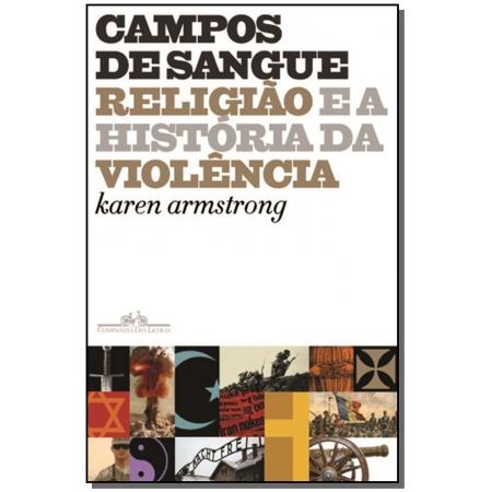 Campos de Sangue - Religião e a História da Violência