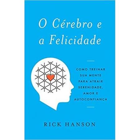 Cerebro e a Felicidade, O