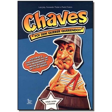 Chaves -  Foi Sem Quer Querendo