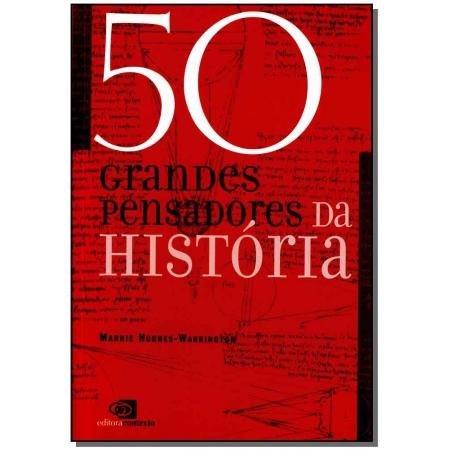 Cinquenta Grandes Pensadores da História