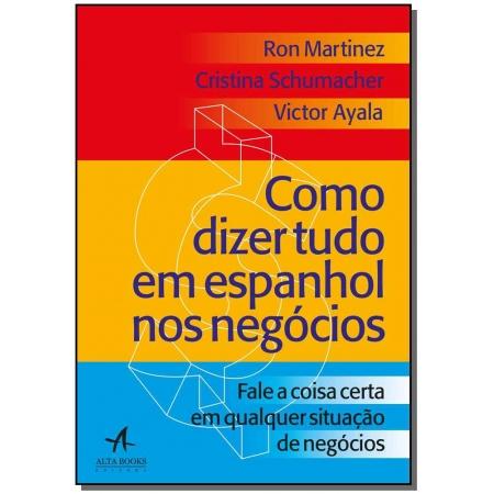 Como Dizer Tudo em Espanhol -  (Alta Books)