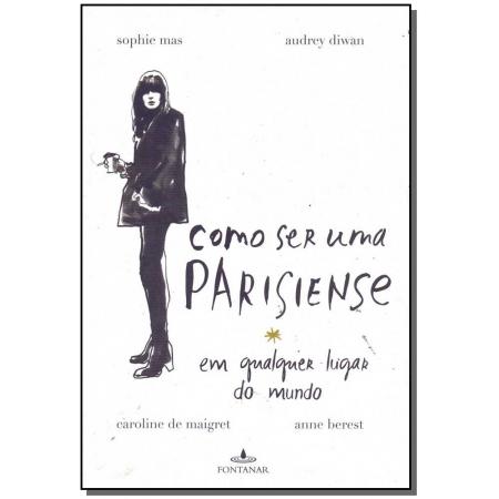 Como Ser uma Parisiense