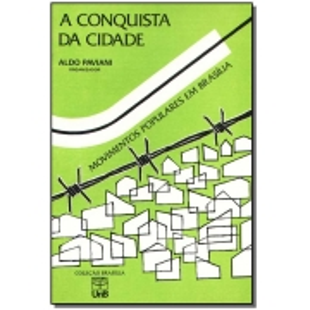 Conquista da Cidade, a - Movimentos Populares em Brasília