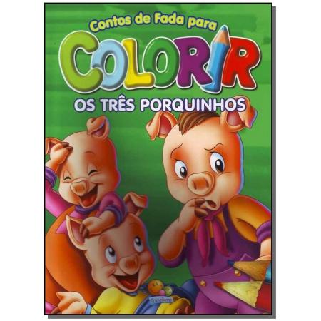 Contos De Fada Para Colorir: Tres Porquinhos, O
