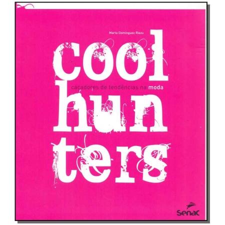 Coolhunters - Cacadores de Tendencias na Moda
