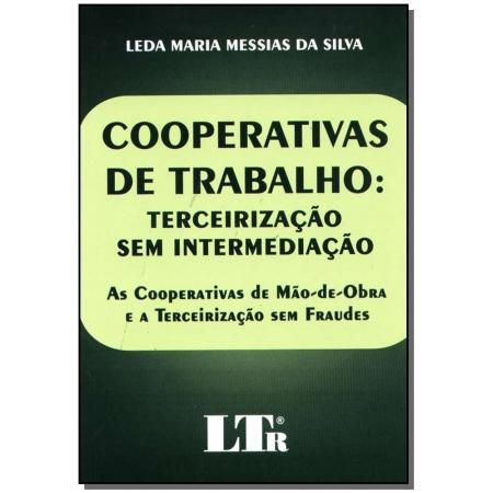 Cooperativa de Trabalho: Terceirização Sem Intermediação