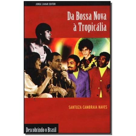Da Bossa Nova à Tropicália - Coleção Descobrindo o Brasil
