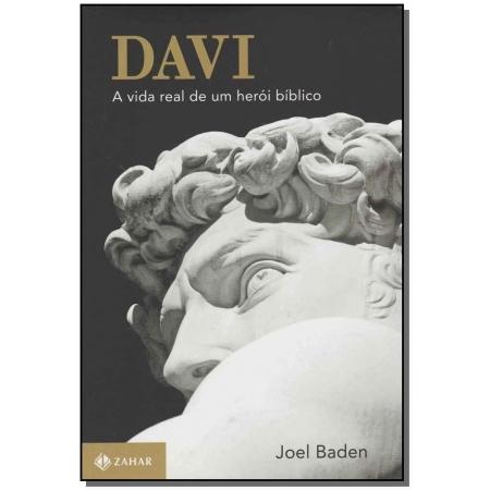 Davi: a Vida Real de um Herói Bíblico