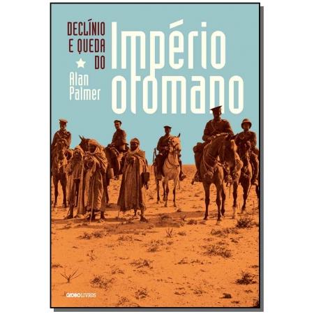 Declínio e Queda do Império Otomano