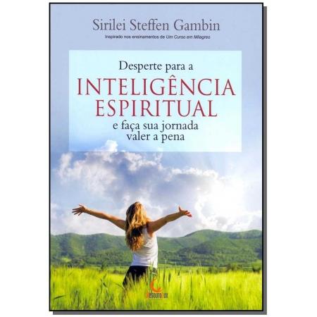 Desperte Para Inteligência Espiritual e Faça Sua Jornada Valer a Pena