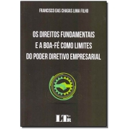 Direitos Fundamentais e a Boa-fé Como Limites do Poder Diretivo Empresarial