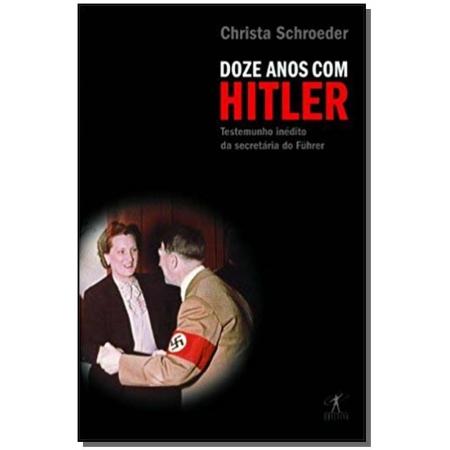 Doze Anos Com Hitler