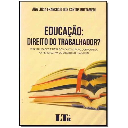Educação: Direito do Trabalhador?