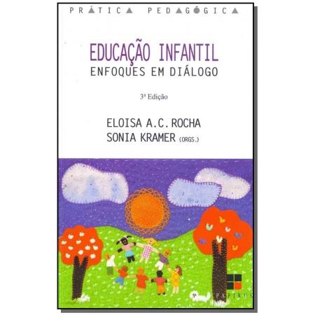 Educação Infantil - Enfoques em Diálogos