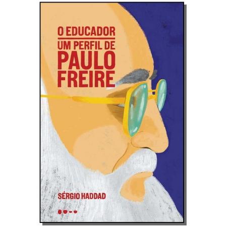 Educador, O - Um Perfil de Paulo Freire