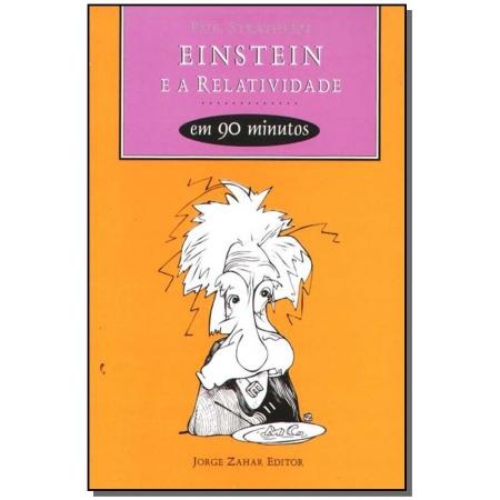 Einstein e a Relatividade em 90 Minutos - Coleção Cientistas em 90 Minutos