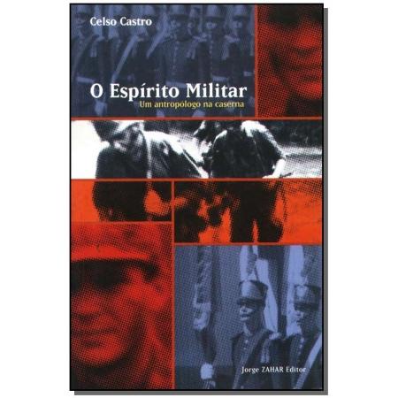 Espírito Militar, o - um Antropólogo na Caserna