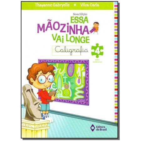 Essa Mãozinha Vai Longe: Caligrafia - Educação Fundamental 4 - 04Ed/14