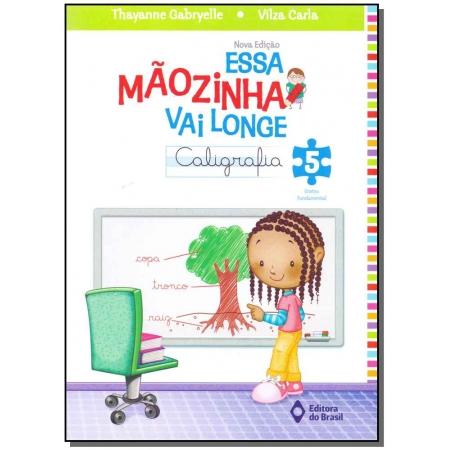 Essa Mãozinha Vai Longe: Caligrafia - Educação Fundamental 5 - 04Ed/14