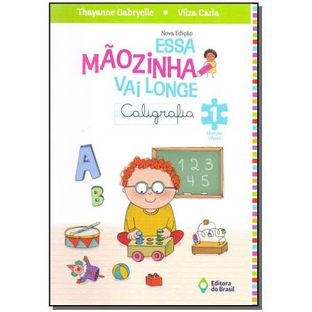 Essa Mãozinha Vai Longe: Caligrafia - Educação Infantil - 04ed/13