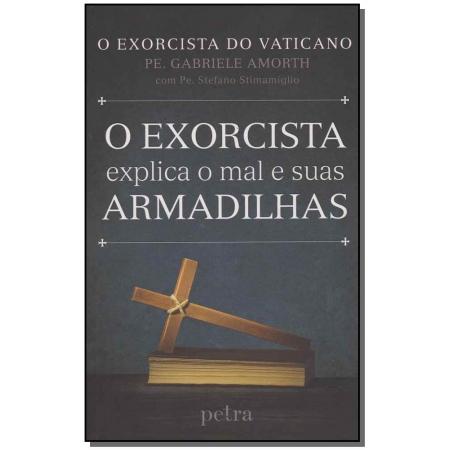 Exorcista Explica o Mal e Suas Armadilhas, O