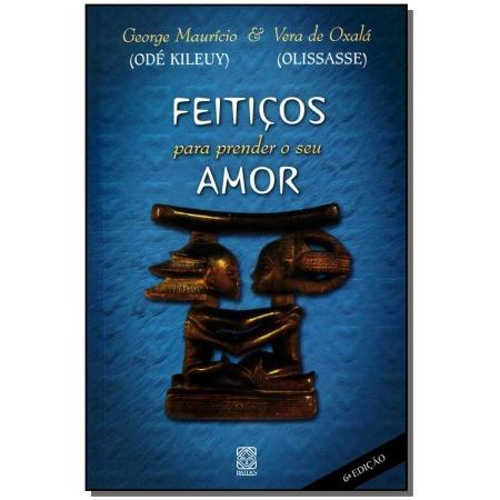Feiticos Para Prender o Seu Amor - 06Ed/12