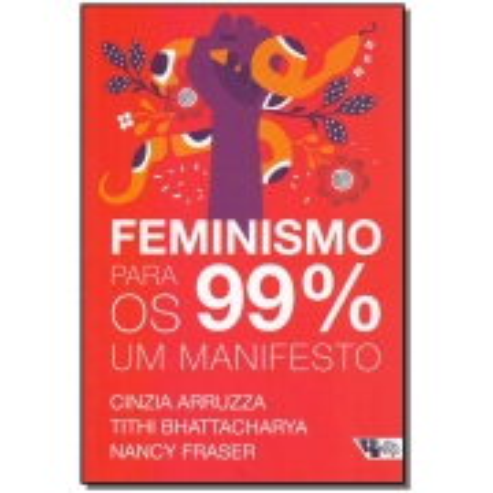 Feminismo Para os 99 - Um Manifesto
