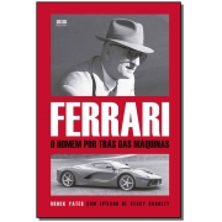 Ferrari - O Homem Por Trás das Máquinas